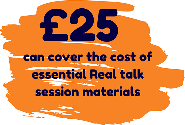 25 pounds can cover the cost of essential Real Talk session materials